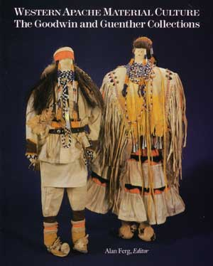 Western Apache Material Culture The Goodwin And Guenther Collections Adobe Gallery Santa Fe