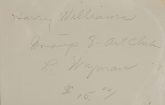 signed in pencil on verso Harry Williams Group 8 Art Club L. Wyman $15