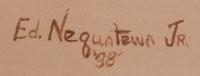 Artist Signature - Ed Nequatewa Jr. of Hopi Pueblo