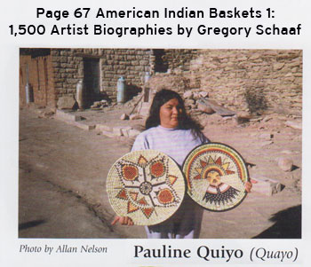 Source: Pauline Quiyo, Hopi Second Mesa Basket Maker - page 67 of Gregory Schaaf's American Indian Baskets 1: 1,500 Artist Biographies.  Image by Allan Nelson.
