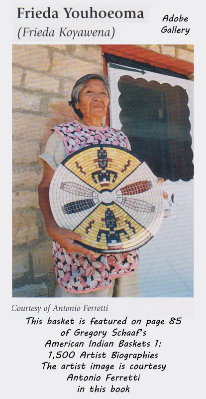 This basket is featured on page 85 of Gregory Schaaf's American Indian Baskets 1: 1,500 Artist Biographies.  Frieda Youhoeoma image is courtesy Antonio Ferretti in this book.
